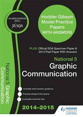SQA Specimen Paper, 2014 Past Paper National 5 Graphic Communication & Hodder Gibson Model Papers by SQA