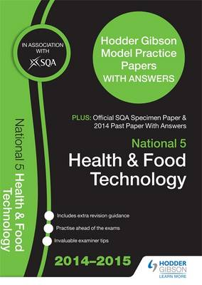 SQA Specimen Paper, 2014 Past Paper National 5 Health & Food Technology & Hodder Gibson Model Papers by SQA