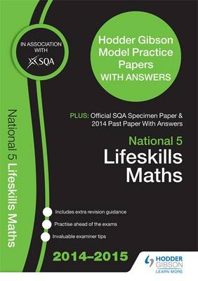 SQA Specimen Paper, 2014 Past Paper National 5 Lifeskills Mathematics & Hodder Gibson Model Papers by SQA