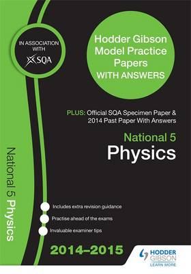 SQA Specimen Paper, 2014 Past Paper National 5 Physics & Hodder Gibson Model Papers by SQA