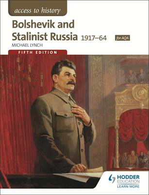 Access to History: Bolshevik and Stalinist Russia 1917-64 for AQA by Michael Lynch