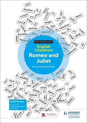 WJEC Eduqas GCSE English Literature Set Text Teacher Guide: Romeo and Juliet by Rachel Devine