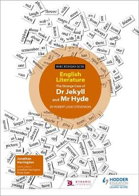 WJEC Eduqas GCSE English Literature Set Text Teacher Guide: Dr Jekyll and Mr Hyde by Jonathan Harrington