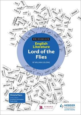 WJEC Eduqas GCSE English Literature Set Text Teacher Guide: Lord of the Flies by Victoria Peers