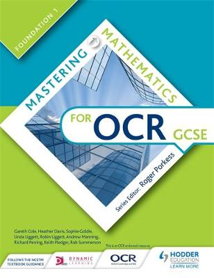 Mastering Mathematics for OCR GCSE: Foundation 1 by Gareth Cole, Heather Davis, Sophie Goldie, Linda Liggett
