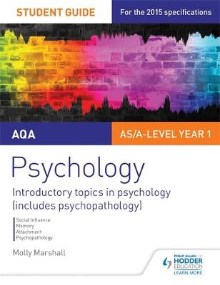 AQA Psychology Student Guide 1: Introductory Topics in Psychology (Includes Psychopathology) by Molly Marshall
