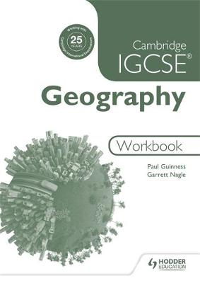 Cambridge IGCSE Geography Workbook by Garrett Nagle, Paul Guinness