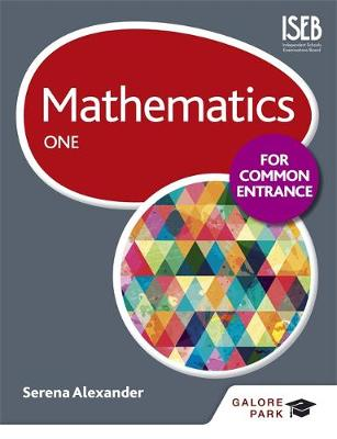 Mathematics for Common Entrance One by Serena Alexander