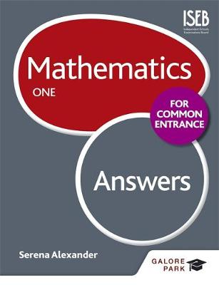 Mathematics for Common Entrance One Answers by Serena Alexander