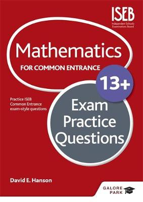Mathematics for Common Entrance 13+ Exam Practice Questions by David Hanson