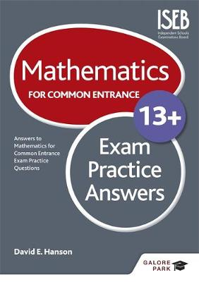 Mathematics for Common Entrance 13+ Exam Practice Answers by David E. Hanson