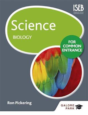 Science for Common Entrance: Biology by W. R. Pickering