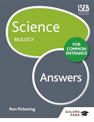 Science for Common Entrance: Biology Answers by W. R. Pickering