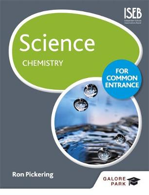 Science for Common Entrance: Chemistry by Ron Pickering