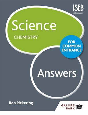 Science for Common Entrance: Chemistry Answers by W. R. Pickering