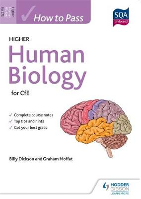 How to Pass Higher Human Biology for CfE by Graham Moffat, Billy Dickson