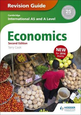 Cambridge International AS/A Level Economics Revision Guide second edition by Terry Cook