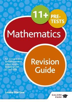 11+ Maths Revision Guide For 11+, Pre-Test and Independent School Exams Including CEM, GL and ISEB by David E. Hanson, Louise Martine, David Horton