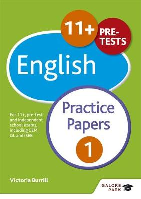 11+ English Practice Papers 1 For 11+, Pre-Test and Independent School Exams Including CEM, GL and ISEB by Victoria Burrill, Andrew Hammond