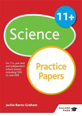 11+ Science Practice Papers For 11+, Pre-Test and Independent School Exams Including CEM, GL and ISEB by Jackie Barns-Graham, Sue Hunter