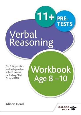 Verbal Reasoning Workbook Age 8-10 For 11+, Pre-Test and Independent School Exams Including CEM, GL and ISEB by Alison Head