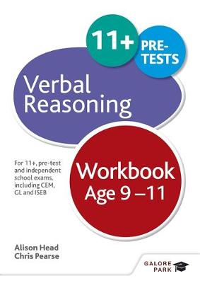 Verbal Reasoning Workbook Age 9-11 For 11+, Pre-Test and Independent School Exams Including CEM, GL and ISEB by Chris Pearse, Alison Head