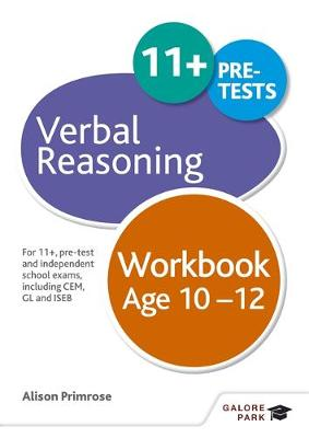 Verbal Reasoning Workbook Age 10-12 For 11+, Pre-Test and Independent School Exams Including CEM, GL and ISEB by Alison Primrose