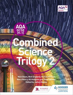 AQA GCSE (9-1) Combined Science Trilogy Student by Nick Dixon, Nick England, Richard Grime, James Napier
