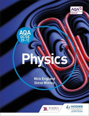 AQA GCSE (9-1) Physics Student Book by Nick England, Steve Witney