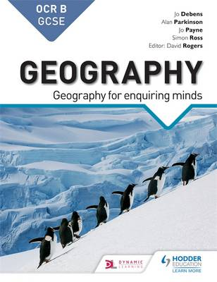 OCR GCSE (9-1) Geography B: Geography for Enquiring Minds by Alan Parkinson, Jo Debens, Joan Payne, Simon Ross