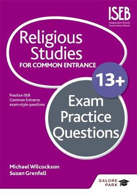 Religious Studies for Common Entrance 13+ Exam Practice Questions by Michael Wilcockson, Susan Grenfell