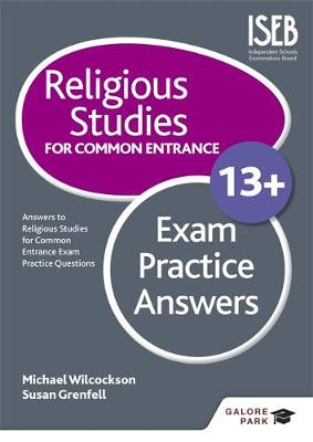Religious Studies for Common Entrance 13+ Exam Practice Answers by Michael Wilcockson, Susan Grenfell