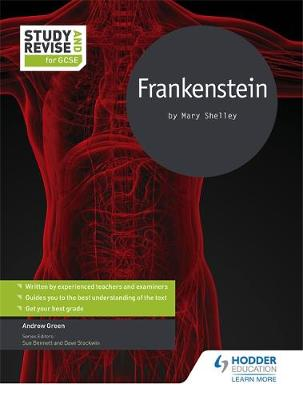Study and Revise for GCSE: Frankenstein by Andrew Green
