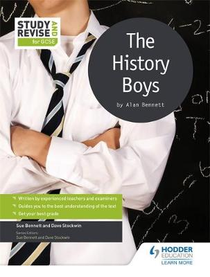 Study and Revise for GCSE: The History Boys by Sue Bennett, Dave Stockwin