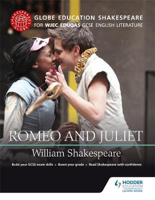 Globe Education Shakespeare: Romeo and Juliet for WJEC Eduqas GCSE English Literature by Globe Education