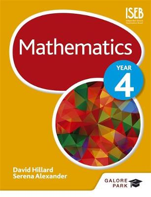 Mathematics Year 4 by David Hillard, Serena Alexander