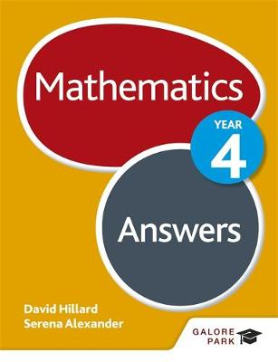 Mathematics Year 4 Answers by David Hillard, Serena Alexander