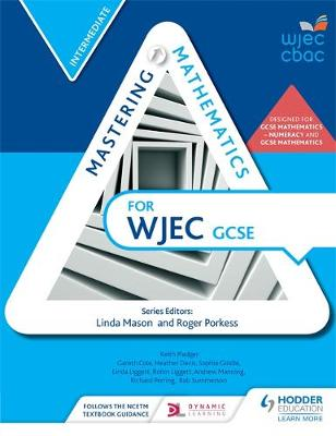 Mastering Mathematics for WJEC GCSE:Intermediate by Gareth Cole, Heather Davis, Sophie Goldie, Linda Liggett