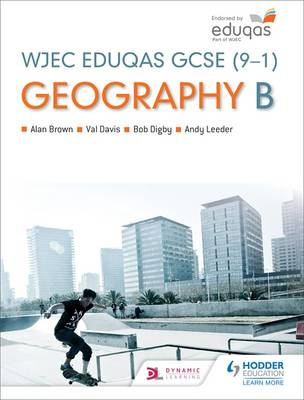 Wjec Eduqas GCSE (9-1) Geography B by Andy Owen, Andy Leeder, Alan Brown, Bob Digby