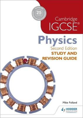 Cambridge IGCSE Physics Study and Revision Guide by Mike Folland