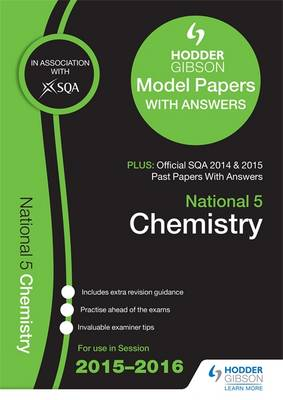 National 5 Chemistry 2015/16 SQA Past and Hodder Gibson Model Papers by SQA
