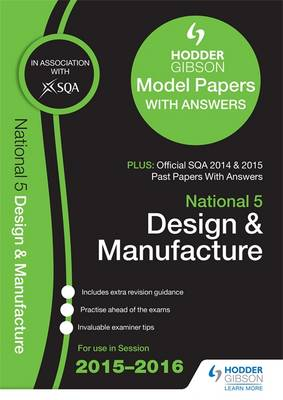 National 5 Design & Manufacture 2015/16 SQA Past and Hodder Gibson Model Papers by SQA