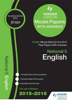 National 5 English 2015/16 SQA Past and Hodder Gibson Model Papers by SQA