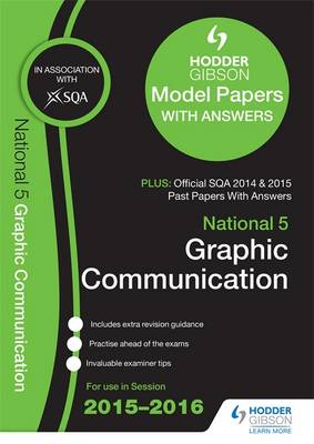 National 5 Graphic Communication 2015/16 SQA Past and Hodder Gibson Papers by SQA