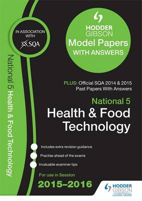 National 5 Health and Food Technology 2015/16 SQA Past and Hodder Gibson Model Papers by SQA