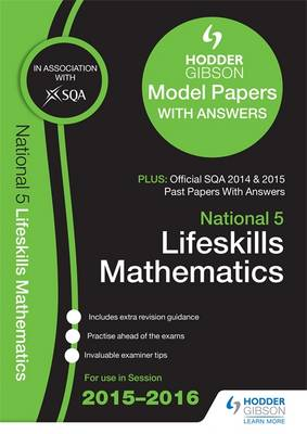 National 5 Lifeskills Mathematics 2015/16 SQA Past and Hodder Gibson Papers by SQA
