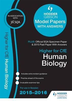 Higher Human Biology 2015/16 SQA Specimen, Past and Hodder Gibson Model Papers by SQA
