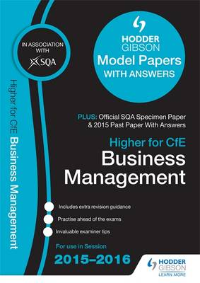 Higher Business Management 2015/16 SQA Specimen, Past and Hodder Gibson Model Papers by SQA