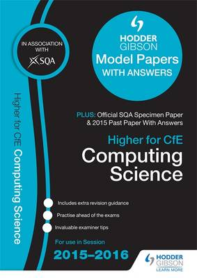 Higher Computing Science 2015/16 SQA Specimen, Past and Hodder Gibson Model Papers by SQA