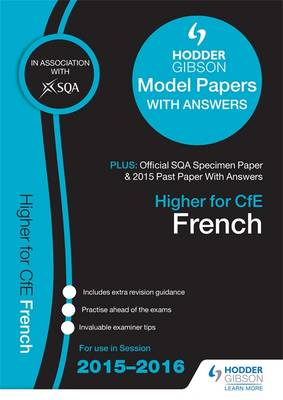 Higher French 2015/16 SQA Specimen, Past and Hodder Gibson Model Papers by SQA